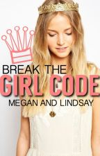 Break The Girl Code (#1 In The Royals Series) by BeyondtheTides