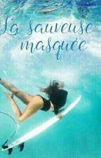 La sauveuse masquée by kiara_hassan17