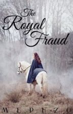The Royal Fraud by Mephzo