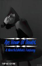 An Hour Of Doubt - NoochZahHutt FF by ShipsNeverSink17