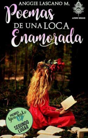 Poemas De Una Loca Enamorada  by AnggieLascanoMajojo