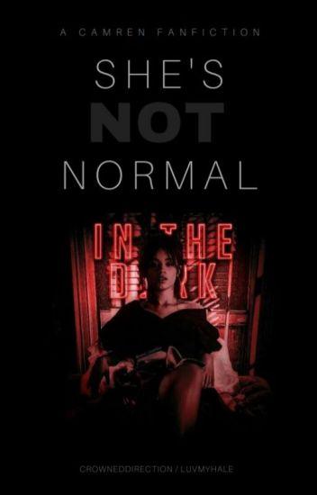 she's not normal || camren (tłumaczenie)