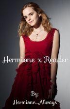 Hermione x Reader by Hermione_Always