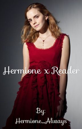 Hermione x Reader by Hermione_Always