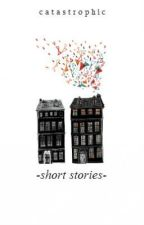short stories by catastrophic
