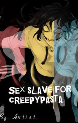 Sex Slave For Creepypasta
