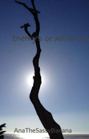 Enemy's or Alliances  A rewritten story