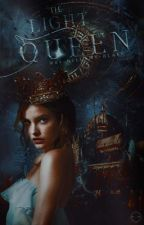 The Light Queen [Book Two] by Mrs-Bellamy-Blake