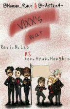 VIXX's War! by TurkishStarlights