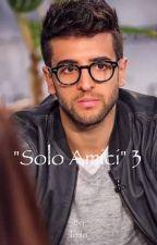 """""""Solo amici"""" 3  by ilvolo_"""