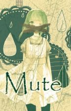 Mute «Vocaloid Fanfic» by Pastel_Ruby