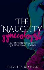 The Naughty Gynecologist  by PriJohnsonDornan