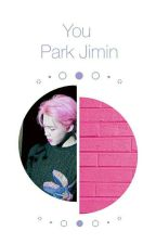 You [Park Jimin] {BTS} ♡ by soondeoki