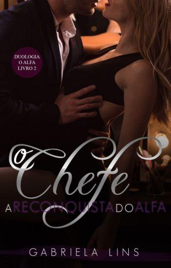 O Chefe - A Reconquista ( Duologia O Alfa - Livro 2 ) DEGUSTAÇÃO