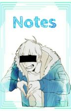 Notes ||Fan Fic|| Human!Sans × Reader ㅡPausadaㅡ by Mettaton-Senpai