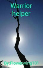 Warrior helper by Flowerwing101