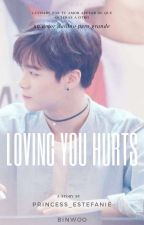 loving You hurts ~binwoo~ /primera temporada/ by princess_estefanie