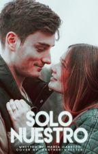 Solo Nuestro. by marycarrizo_