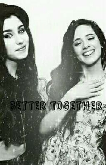 Better Together-Camren