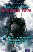 MCD Rebellious Royal: Demon's Deal (ReaderRoleplay) {Completed} by Aristole_Astroid