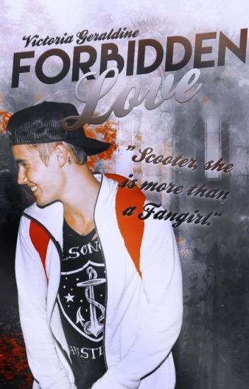 "Forbidden Love - ""Scooter, she is more than a Fangirl."" 