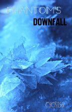 Phantom's Downfall by Cycriss