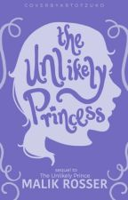 👑The Unlikely Princess - NOT STARTED YET by MalikR1525