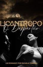 Licantropo - Ela É Minha!| Lyan #Wattys2016 #VisualStory by ellafonsc