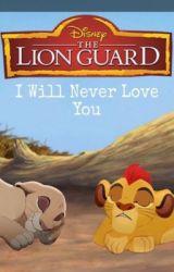 I will never Love you ( KionxCaroline) by 3010246cj