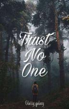 Trust No One by reyofgoldensun