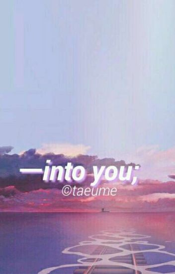 Into You ❁ Namjoon