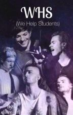 WHS (We Help Students) - A 1D Fiction by claire_atl