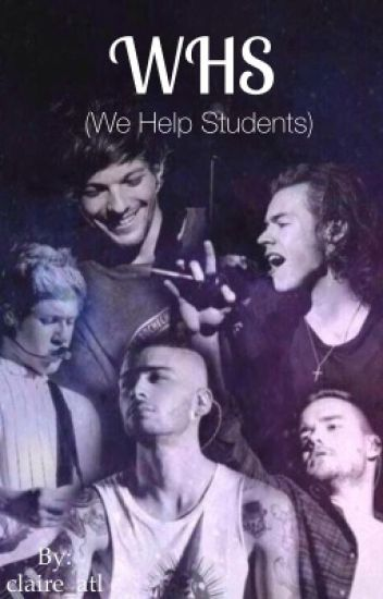 WHS (We Help Students) - A 1D Fiction