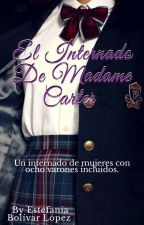 El Internado De Madame Carter by EstefanaLopez3