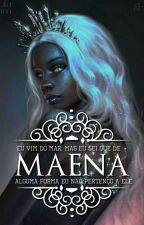 Maena [Concluído √] by JuliaLima136