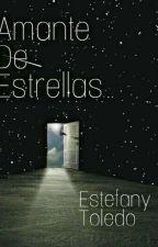 Amante De Estrellas by EstefanyToledo8