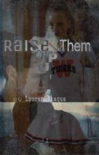 Raise Them Up (Everlark) by lauren_3_aqua