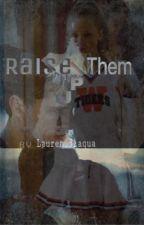 Raise Them Up (Everlark) by lauren_3_aqua