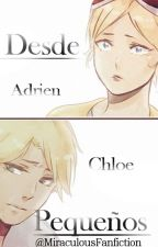 Desde Pequeños [Adrien x Chloe] by MiraculousFanfiction