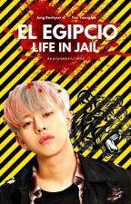 EL EGIPCIO: LIFE IN JAIL [DaeJae] by yourmyreligion