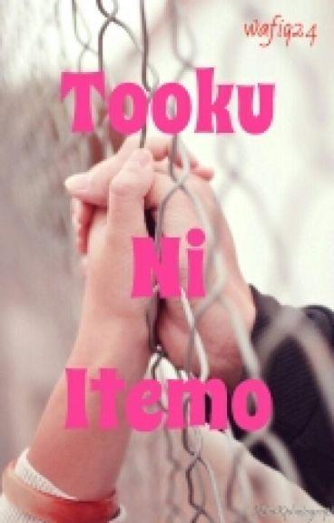 Tooku ni Itemo (Di Tempat yang Jauhpun)