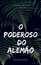 O poderoso do Alemão by Amorapaper
