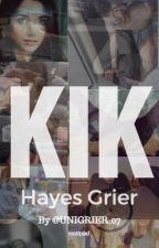 Kik// Hayes Grier fanfic// #Wattys2016 by UNIGRIER_07