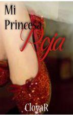 Mi princesa Roja (Pausada) by CloyaR