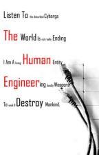 The Human Engineer (On Creative Hold) by KamikazeKid
