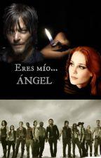 Eres mío... Ángel (Daryl Dixon) (EMA #1) by romy_dixon