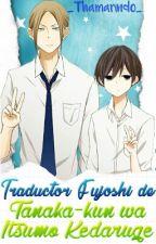 Traductor Fujoshi De Tanaka-kun wa Itsumo Kedaruge by _Thamarindo_