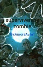 supervivencia Zombie by AuroraAvila1