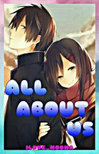 ALL ABOUT US  [ Completed ] ✔#WATTYS2017 by fiercegoddesswarrior