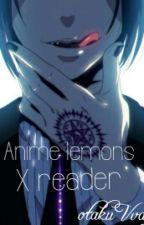 Anime Lemons X Reader  by Tsu-ki-to